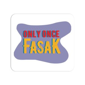 Only Once Fasak Mouse Pad